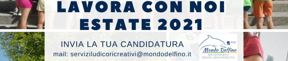 LAVORA CON NOI – ESTATE 2021